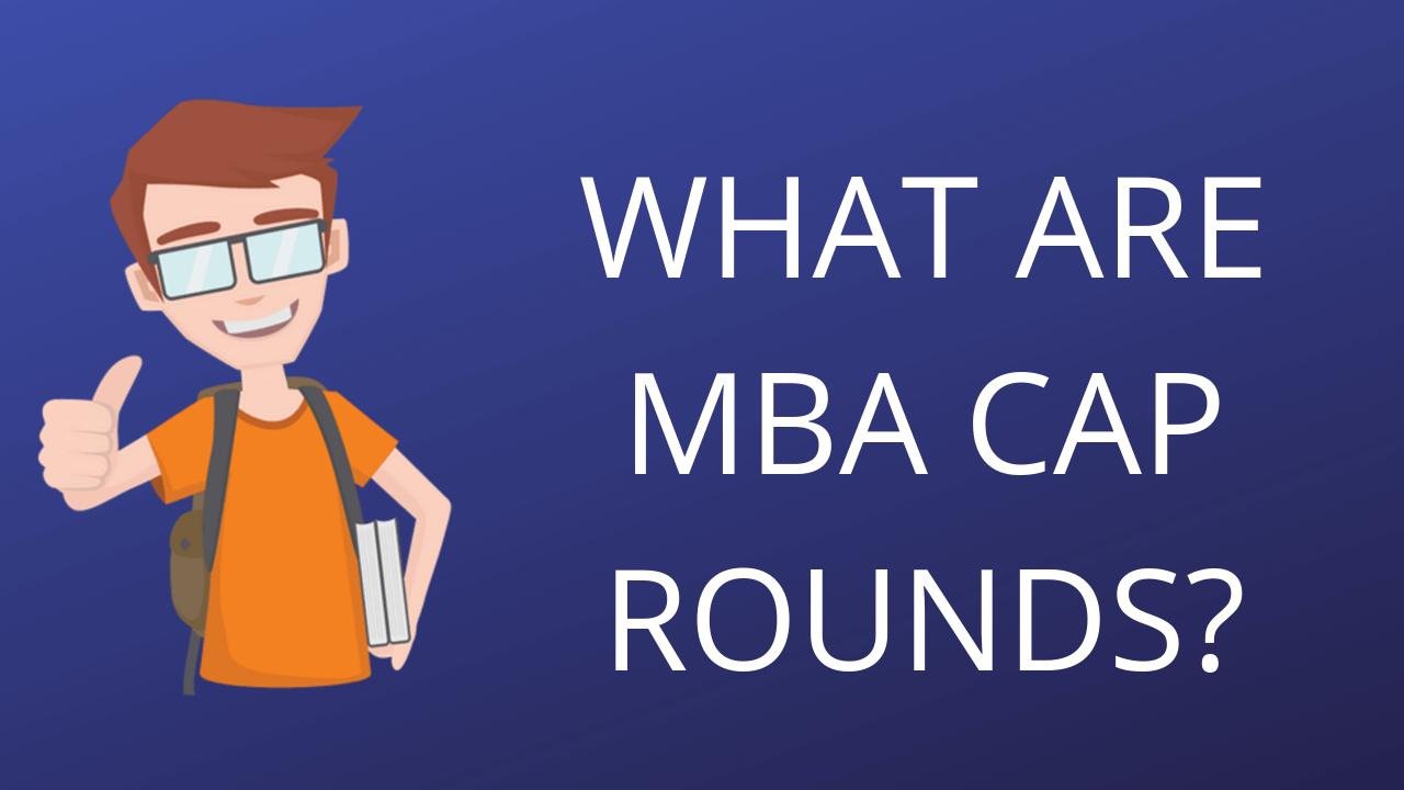 MBA CAP ROUND