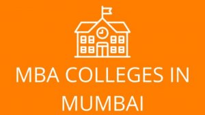 List of 30 MBA Colleges in Mumbai – Fees, Intake, Placements