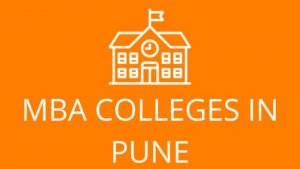 List of 20 MBA Colleges in Pune – Fees, Intake, Placements
