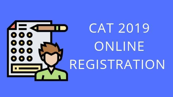CAT 2019 ONLINE REGISTRATION