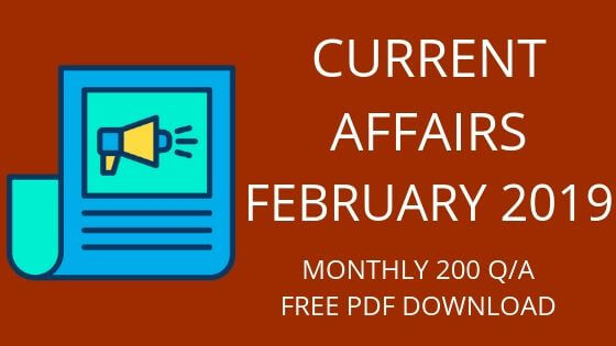 CURRENT AFFAIRS FEBRUARY 2019