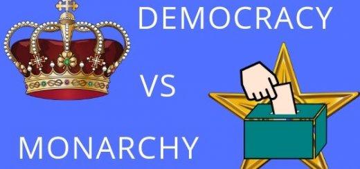 DEMOCRACY VS MONARCHY