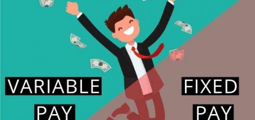 FIXED PAY VS VARIABLE PAY