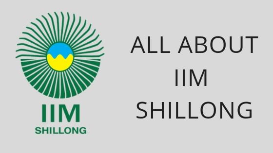 Photo of All about IIM Shillong