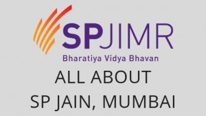 All about SPJIMR – SP Jain Institute of Management & Research