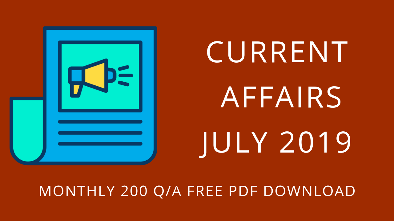 JULY CURRENT AFFAIRS 2019