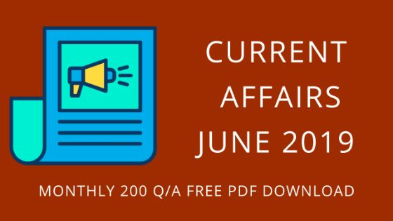 JUNE CURRENT AFFAIRS 2019