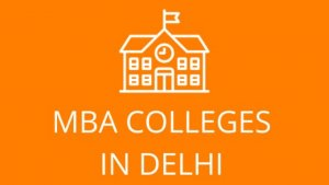 List of Top MBA Colleges in Delhi 2019